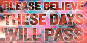 Mark Titchner, PLEASE BELIEVE THESE DAYS WILL PASS, 2012