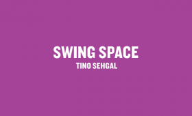 Swing Space: Tino Sehgal