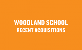 Woodland School: Recent Acquisitions