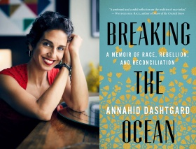 Photo of Annahid Dashtgard, and book cover for Breaking the Ocean